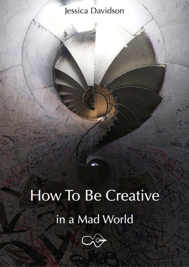 How to Be Creative - in a Mad World