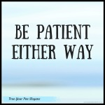 be-patient-either-way