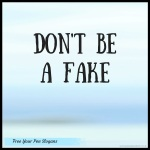 dont-be-a-fake