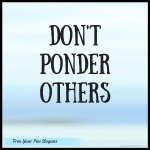 dont-ponder-others
