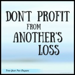 dont-profit-from-anothers-loss