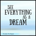see-everything-as-a-dream