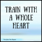 train-with-a-whole-heart