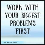 work-with-your-biggest-problems-first